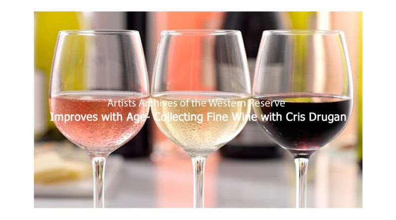 Improves with Age- Collecting Fine Wine with Cris Drugan